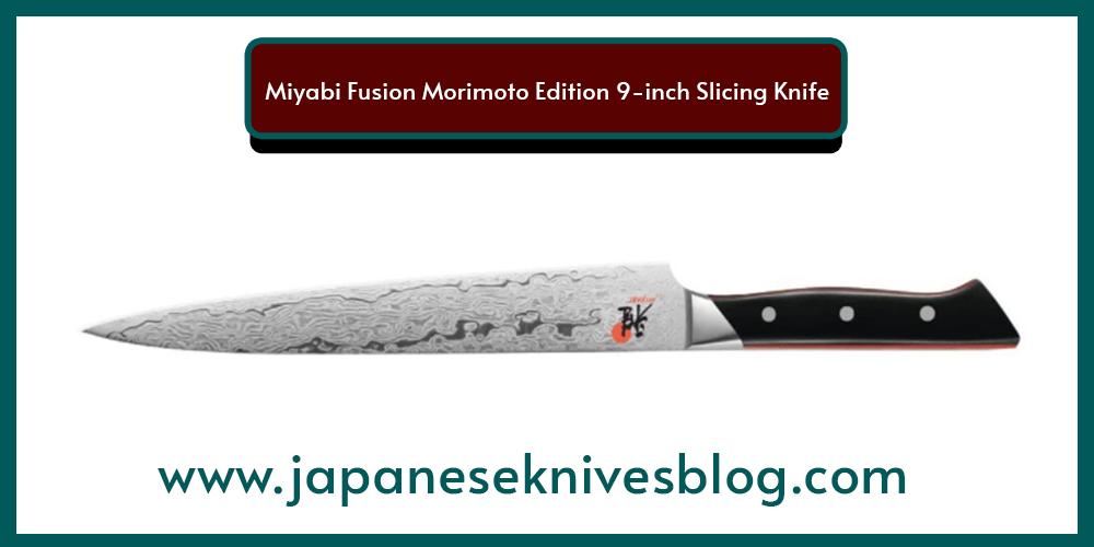 best Japanese knivesMiyabi Fusion Morimoto Edition 9-inch Slicing Knife