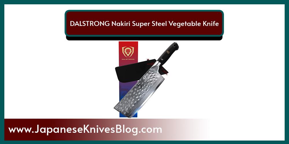 DALSTRONG Nakiri Super Steel Vegetable Knife