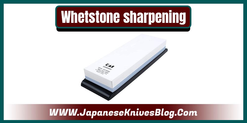Whetstone sharpening