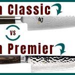 Shun Classic vs. Shun Premier - Similarities, Differences, Uses