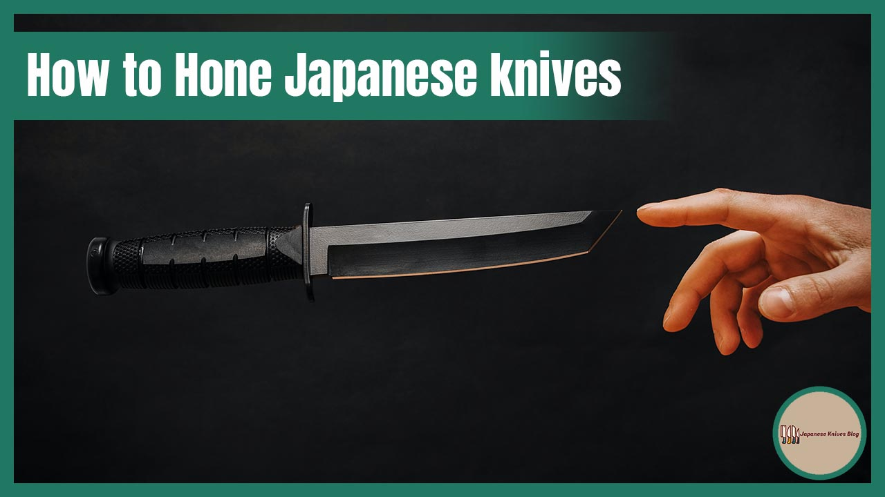 how to hone japanese knives